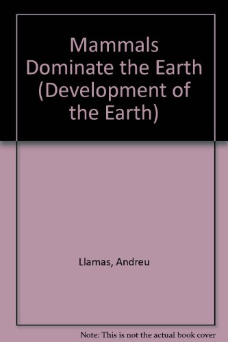 9780791034569: Mammals Dominate the Earth (Development of the Earth)