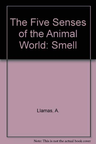 9780791034927: Smell (Five Senses of the Animal World)