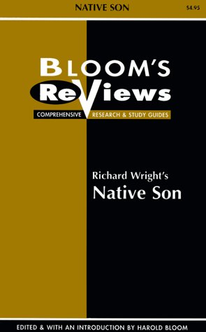 Richard Wright's Native Son (Bloom's Reviews Comprehensive Research & Study Guides) (9780791041390) by See Editorial Dept; Richard Wright