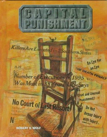 Capital Punishment(oop) (Crime, Justice & Punishment): Wolf, Robert V.