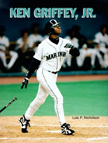Ken Griffey, Jr. (Baseball Legends): Nicholson, Lois P.