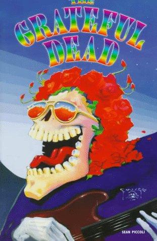 The Grateful Dead (Paperback)(Oop) (Pop Culture Legends): Piccoli, Sean, See Editorial Dept