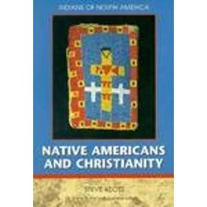 Native Americans and Christianity (Indians of North America): Steve Klots