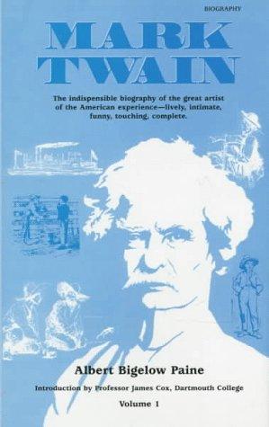 Mark Twain: A Biography (American Men and: Albert Bigelow Paine,