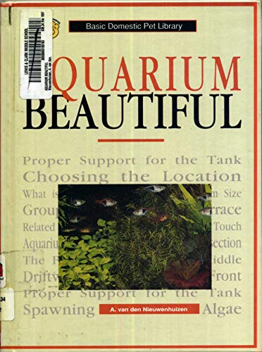 Aquarium Beautiful: A Complete and Up-To-Date Guide: A. Van Den