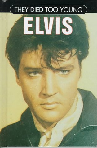 Elvis Presley (They Died Too Young): Melissa Hardinge