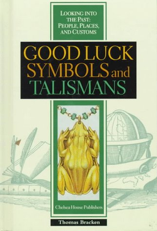 Good Luck Symbols and Talismans (Looking Into the Past): Stotksy, Sandra