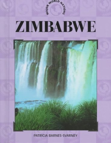 Zimbabwe (Major World Nations) (0791047539) by Barnes-Svarney, Patricia L.