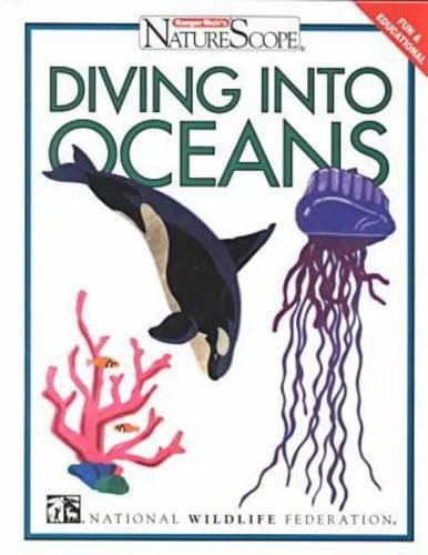 9780791048320: Diving into Oceans (Ranger Ricks Naturescope Series)