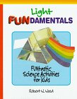 LIGHT FUNDAMENTALS: Funtastic Science Activities for Kids