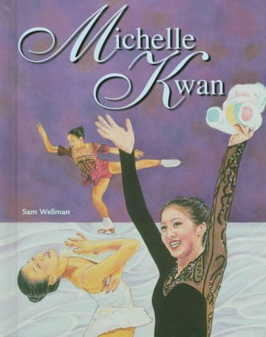 Michelle Kwan (Female Figure Skating Legends) (0791048756) by Wellman, Sam