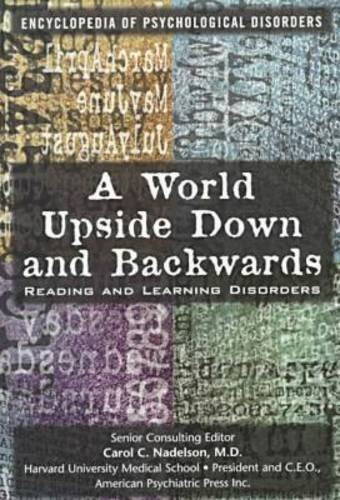 9780791048948: A World Upside Down and Backwards: Reading and Learning Disorders (Encyclopedia of Psychological Disorders)