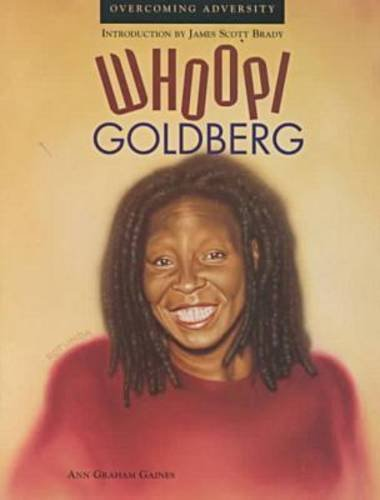 Whoopi Goldberg: Comedian/Performer (Overcoming Adversity): Gaines, Ann G.