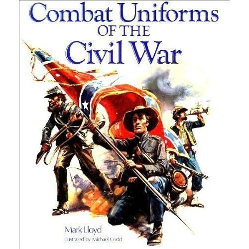 Combat Uniforms of the Civil War: Volume One, The Federal Army