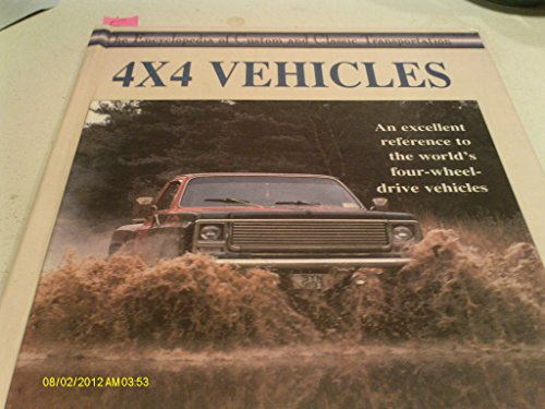 9780791050040: 4 X 4 Vehicles (Encyclopedia of Custom & Classic Transportation)