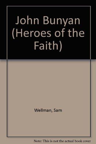 John Bunyan (Heroes O/T Faith) (Z) (Heroes of the Faith (Chelsea House)): Wellman, Sam