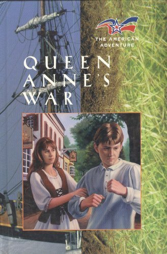 Queen Anne's War (American Adventure (Hardcover Chelsea House)) (0791050459) by Grote, Joann A.