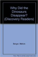 Why Did the Dinosaurs Disappear?: The Great Dinosaur Mystery (Discovery Readers) (9780791050743) by Melvin Berger; Gilda Berger