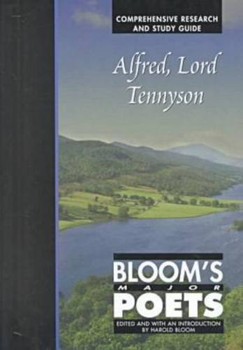 9780791051122: Alfred, Lord Tennyson: Bloom's Major Poets, Comprehensive Research and Study Guide