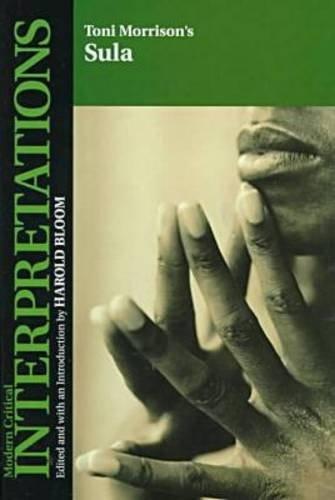 9780791051948: Toni Morrison's Sula (Bloom's Modern Critical Interpretations)