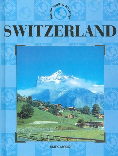 Switzerland (Major World Nations): Moore, James