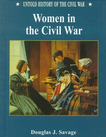 Women in the Civil War (Uhc) (Untold: Savage, Douglas J.