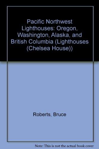 9780791054901: Pacific Northwest Lighthouses: Oregon, Washington, Alaska, and British Columbia (Lighthouse Series)
