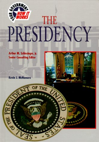 9780791055335: The Presidency (Your Government: How It Works)