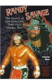 9780791055557: Randy Savage: The Story of the Wrestler They Call