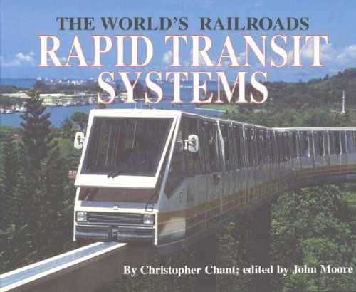 9780791055649: Rapid Transit Systems: And the Decline of Steam (The World's Railroads)