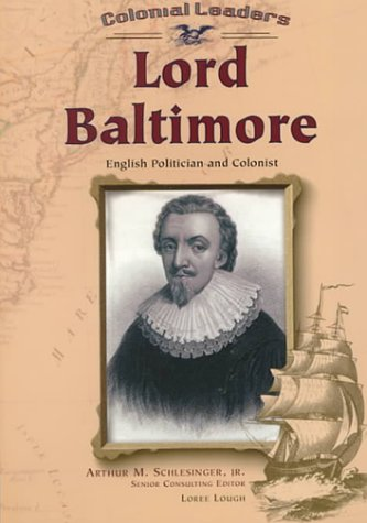 9780791056929: Lord Baltimore: English Politician and Colonist (Colonial Leaders)