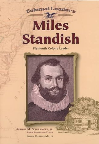 Miles Standish (Colonial Leaders) (0791056937) by Susan Martins Miller