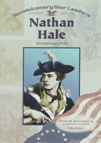 Nathan Hale (Revolutionary War Leaders): Loree Lough