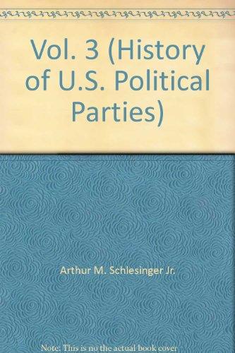 9780791057339: Vol. 3 (History of U.S. Political Parties)