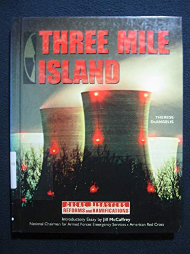 Three Mile Island (GD) (Great Disasters: Reforms: Therese DeAngelis