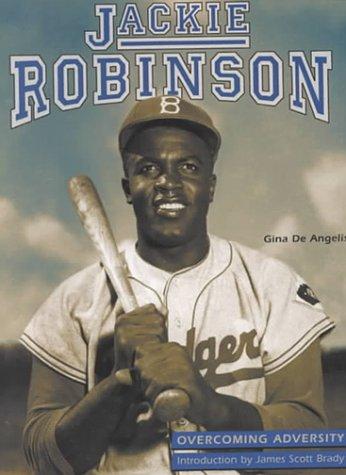 Jackie Robinson: Baseball Legend (Overcoming Adversity): Gina DeAngelis
