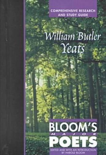 William Butler Yeats (Bloom's Major Poets): Editor-Harold Bloom