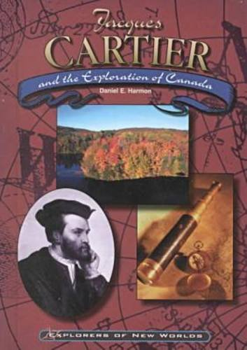 Jacques Cartier (Exp-New) (Explorers of the New Worlds): Daniel E. Harmon, Dan Harmon