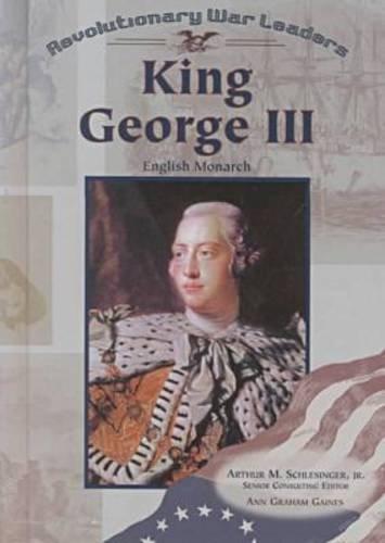 King George III (Rwl) (Revolutionary War Leaders): Gaines, Ann G.