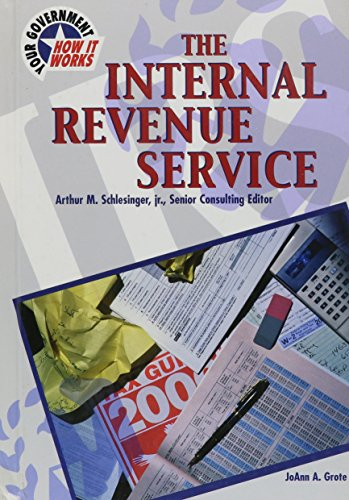 The Internal Revenue Service (Your Government: How It Works) (0791059898) by Joann A. Grote