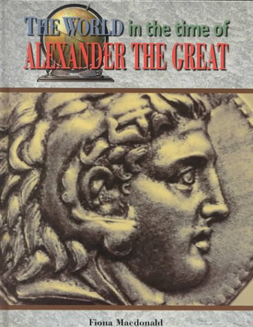 World Time O/Alexander Great (World in the: Chelsea House Publications,