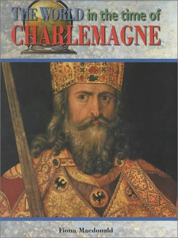 World Time of Charlemagne (World in the: Chelsea House Publications,