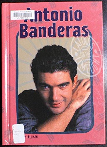 Antonio Banderas (LL) (Latinos in the Limelight): Allison, Amy