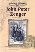 John Peter Zenger: Free Press Advocate (Colonial Leaders): Karen T. Westermann