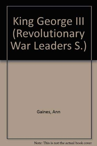 King George III: English Monarch (Revolutionary War Leaders): Gaines, Ann; Schlesinger, Arthur ...