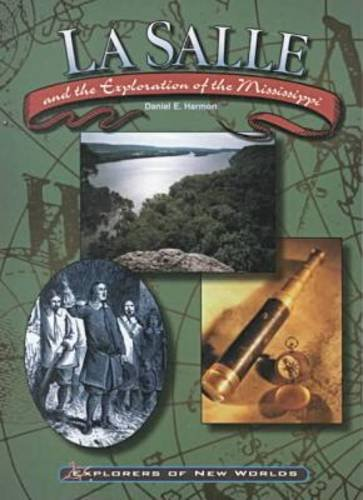 9780791061626: LA Salle and the Exploration of the Mississippi (Explorers of New Worlds)