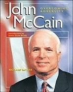 John McCain (Overcoming Adversity): Richard Kozar