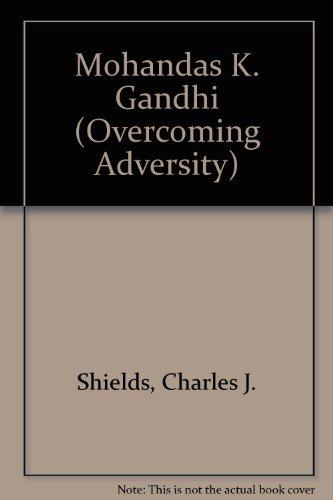 Mohandas K. Gandhi (OA) (Z) (Overcoming Adversity): Charles J. Shields
