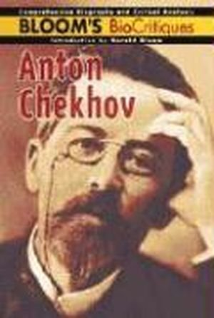 9780791063811: Anton Chekhov (Bloom's Biocritiques)