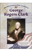 9780791063941: George Rogers Clark: American General (Revolutionary War Leaders)